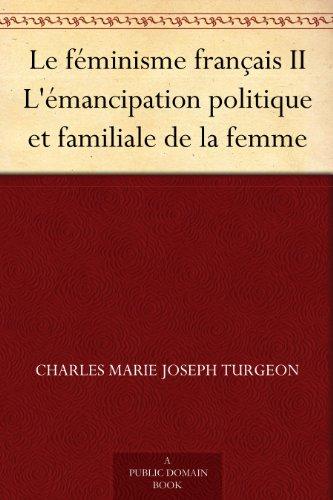 Couverture du livre Le féminisme français II L'émancipation politique et familiale de la femme