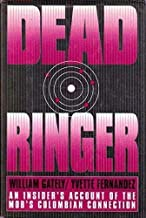 Dead Ringer: An Insider's Account of the Mob's Colombian Connection