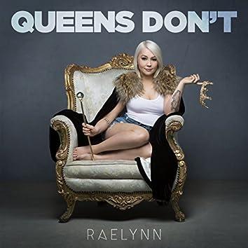 Queens Don't