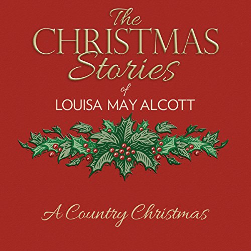 A Country Christmas Audiobook By Louisa May Alcott cover art
