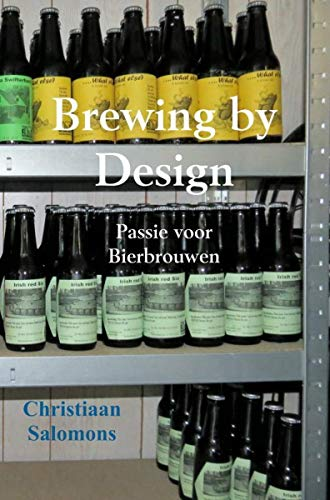 Brewing by design: Passie voor bierbrouwen (Dutch Edition)