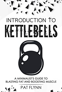 Introduction to Kettlebells: A Minimalist's Guide to Blasting Fat and Boosting Muscle (English