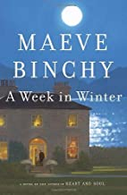A Week in Winter by Binchy, Maeve (2013) Hardcover