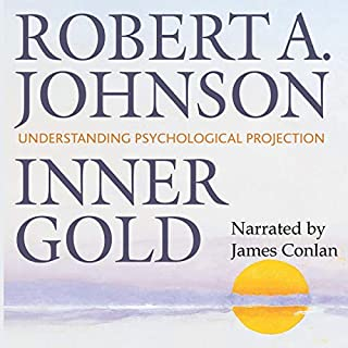 Inner Gold: Understanding Psychological Projection audiobook cover art