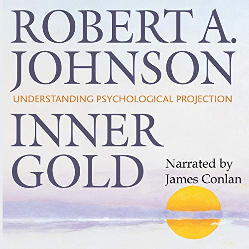 Inner Gold: Understanding Psychological Projection cover art