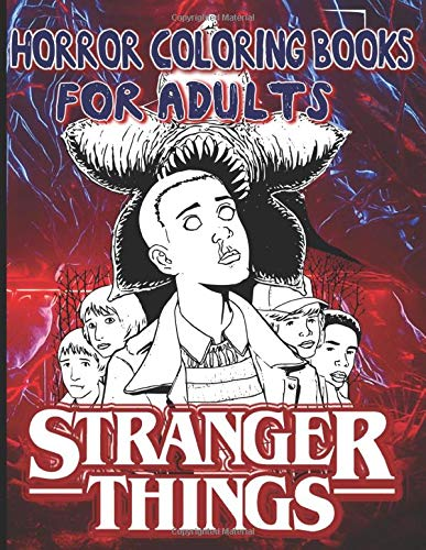 Stranger Things Coloring Book: Color Wonder Creativity Stranger Things Horror Coloring Books For Adults