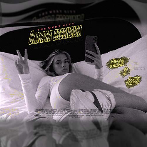 Camara Escondida (feat. Jeffel & Khalil Wc) [Explicit]