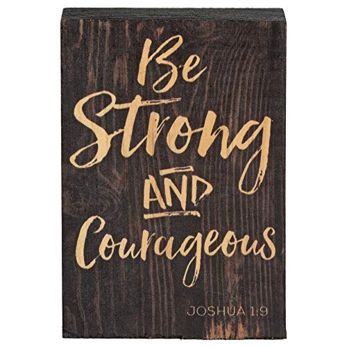 P. Graham Dunn Be Strong Courageous Black 5 x 3.5 Inch Solid Pine Wood Barnhouse Block Sign