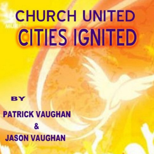 Churches United; Cities Ignited audiobook cover art