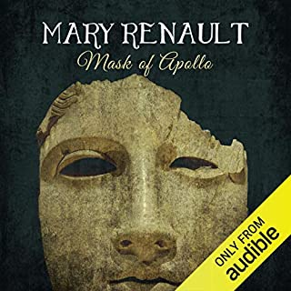 The Mask of Apollo                   By:                                                                                                                                 Mary Renault                               Narrated by:                                                                                                                                 Barnaby Edwards                      Length: 15 hrs and 31 mins     46 ratings     Overall 4.5