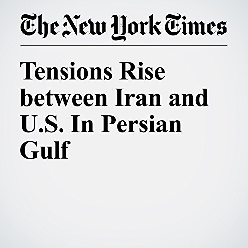 Tensions Rise between Iran and U.S. In Persian Gulf cover art
