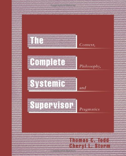 The Complete Systemic Supervisor: Context, Philosophy,...