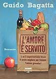L'amore è servito: E se il supermercato fosse il posto migliore dove trovare l'anima gemella? (Italian Edition)