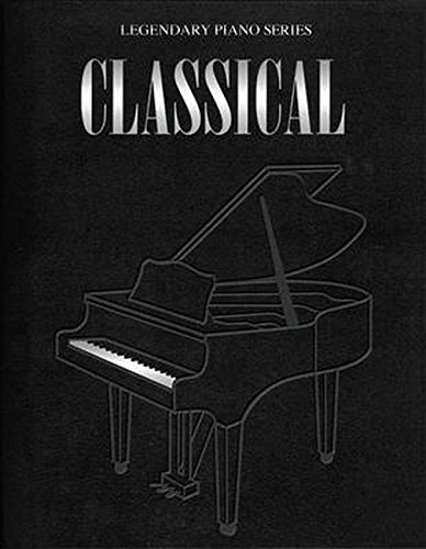 Legendary Piano: Classical Solos: Songbook für Klavier (Legendary Piano Series)