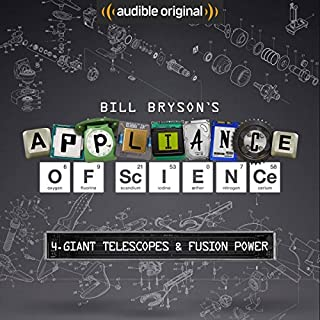 Ep. 4: Giant Telescopes and Fusion Power (Bill Bryson's Appliance of Science) cover art