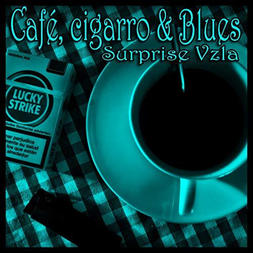 Café, Cigarro & Blues [Explicit]