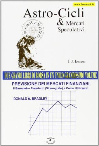Astro-cicli e mercati speculativi-Previsione dei mercati finanziari. Il barometro planetario (siderografo) e come utilizzarlo