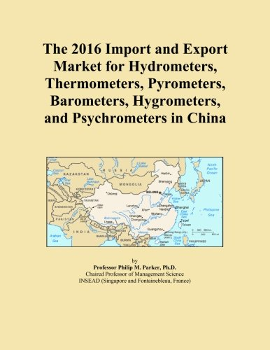 The 2016 Import and Export Market for Hydrometers, Thermometers, Pyrometers, Barometers, Hygrometers, and Psychrometers in China