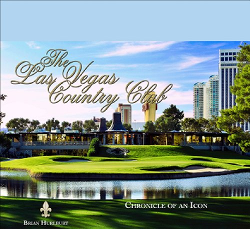 The Las Vegas Country Club: Chronicle of an Icon