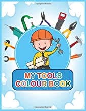 My Tools Colouring Book: for boy and girls