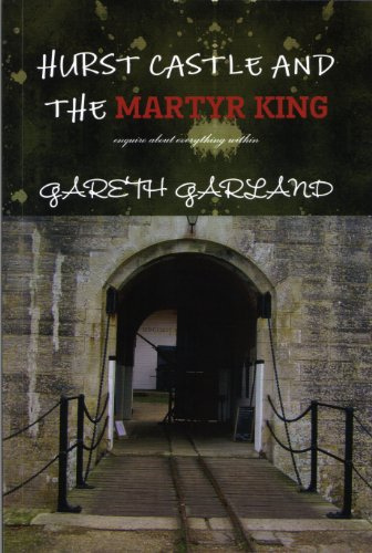Hurst Castle and the Martyr King (enquire about everything within Book 1)