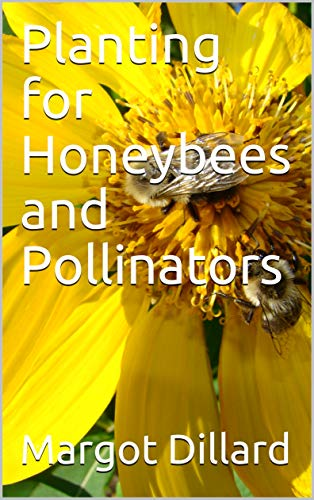 Planting for Honeybees and Pollinators (English Edition)