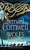 Wolfskrieg: Historischer Roman (Die Uhtred-Saga, Band 11) - Bernard Cornwell