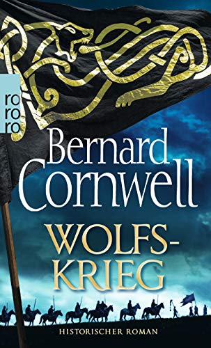 Wolfskrieg: Historischer Roman (Die Uhtred-Saga, Band 11)
