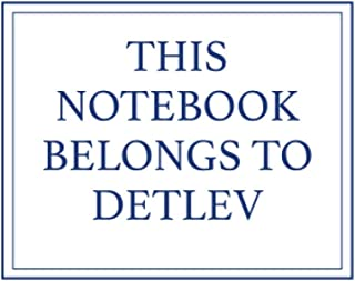 This Notebook Belongs to Detlev