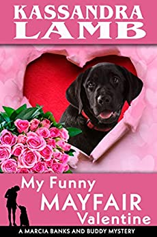 My Funny Mayfair Valentine: A Marcia Banks and Buddy Mystery (The Marcia Banks and Buddy Mysteries Book 10) by [Kassandra Lamb]