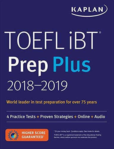 TOEFL iBT Prep Plus 2018-2019: 4 Practice Tests + Proven Strategies + Online + Audio (Kaplan Test Pr