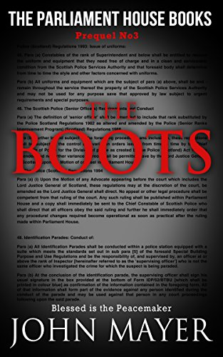 Book: The Boots - The third prequel in The Parliament House Books series by John Mayer