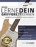 Gitarre: Lerne dein Griffbrett kennen: Alle Töne auf dem Griffbrett schnell und einfach auswendig...