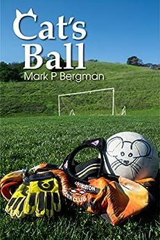 Cat's Ball by [Mark P Bergman]