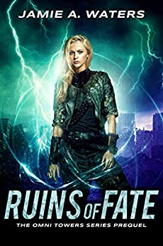 Ruins of Fate: The Omni Towers Series, Prequel by [Jamie A. Waters]