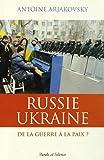 Russie/Ukraine - De la guerre à la paix ?