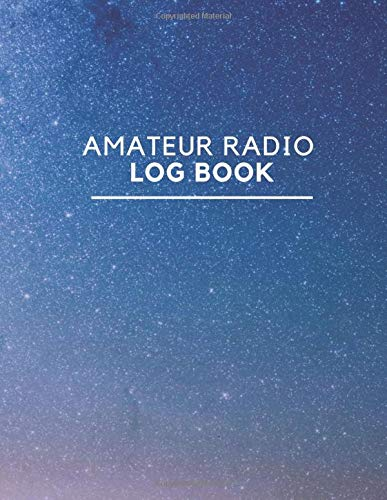 Amateur radio log book: Amateur Radio Station Log Book, Ham Radio Log Book, Radio-Wave Frequency and Power Test Logbook