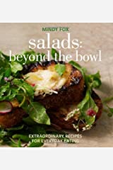 Salads: Beyond the Bowl: Extraordinary Recipes for Everyday Eating Paperback