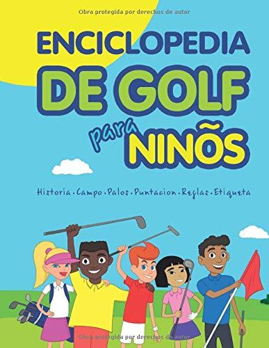 Enciclopedia de golf para niños (Spanish Edition): 8 (Cool golf books for children)
