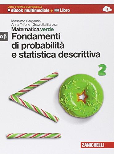 Matematica.verde. Con Maths in english. Modulo alfa-beta verde: Fondamenti probabilità e statistica descrittiva. Per le Scuole superiori. Con e-book. Con espansione online