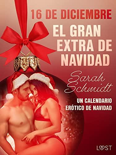 16 de diciembre: El gran extra de Navidad de Sarah Schmidt