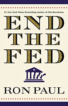 End the Fed by [Ron Paul]