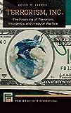 Terrorism, Inc.: The Financing of Terrorism, Insurgency, and Irregular Warfare (Praeger Security International)