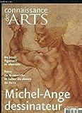 Connaissance des Arts N°603 : Michel-Ange dessinateur - De Staël figuratif et abstrait - Foire de Maastricht et Salon du dessin de Paris - Philippe Starck, pourquoi et comment ?