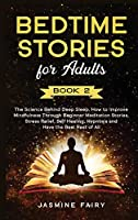 Bedtime Stories for Adults: (Book 2) The Science Behind Deep Sleep. How to Improve Mindfulness Through Beginner Meditation Stories, Stress Relief, Self Healing, Hypnosis and Have the Best Rest of All