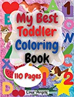 My Best Toddler Coloring Book: Amazing Coloring Books Activity for Kids, Fun with Numbers, Letters, Shapes, Animals, Fruits and Vegetables, Workbook for Toddlers & Kids, Page Large 8.5 x 11