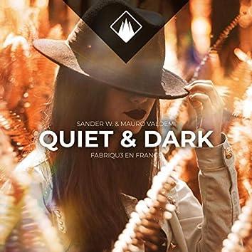 Quiet & Dark (feat. Fabriqu3 En France)