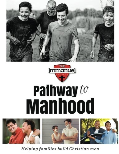 Pathway to Manhood: Helping Families Build Christian Men