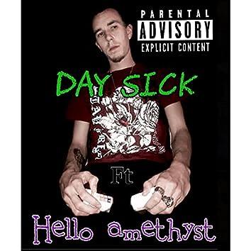 Day sick (feat. Hello Amethyst)