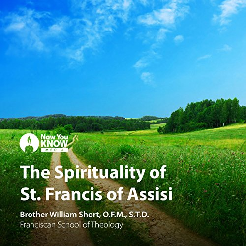 The Spirituality of Saint Francis of Assisi audiobook cover art